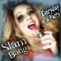[Slam Bang Everyday Is A Party Album Cover]
