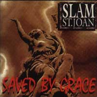 Slam St. Joan Saved by Grace Album Cover