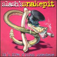 [Slash's Snakepit It's Five O'clock Somewhere Album Cover]