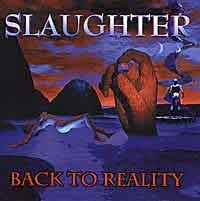 [Slaughter Back to Reality Album Cover]