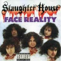 [Slaughter House Face Reality Album Cover]