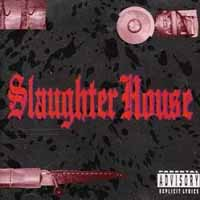 [Slaughter House Slaughter House Album Cover]