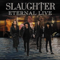 [Slaughter Eternal Live Album Cover]