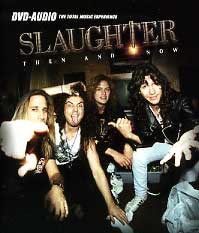 [Slaughter Then and Now (DVD-Audio) Album Cover]
