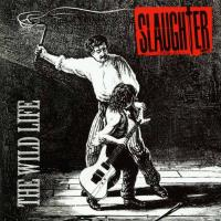 [Slaughter The Wild Life Album Cover]