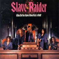 [Slave Raider What Do You Know About Rock 'N Roll Album Cover]