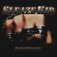 [Sleaze Kid Shakin' and Smashin' Album Cover]