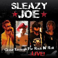 Sleazy Joe Close Enough For Rock N' Roll... Live! Album Cover