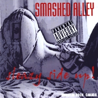 [Smashed Alley Sleazy Side Up Album Cover]