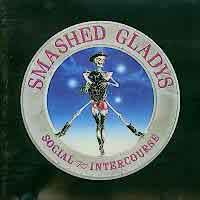 [Smashed Gladys Social Intercourse Album Cover]