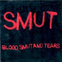 Smut Blood, Smut and Tears Album Cover