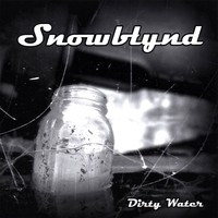[Snowblynd Dirty Water Album Cover]
