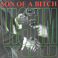 [Son of a Bitch Victim You Album Cover]