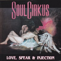 [Soul Cirkus Love, Spear and Injection Album Cover]