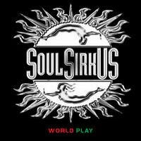 [Soul Sirkus World Play Album Cover]