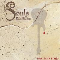 [Souls of the Red Dream Your Faith Bleeds Album Cover]