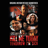 Soundtracks Kill Me Today Tomorrow I'm Sick Album Cover