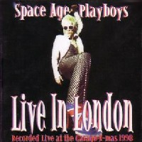 [Space Age Playboys Live In London Album Cover]