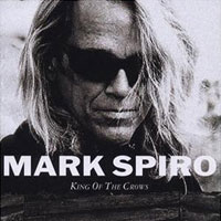 [Mark Spiro King of the Crows Album Cover]