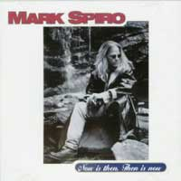 Mark Spiro Now Is Then, Then Is Now Album Cover