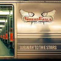 [Spread Eagle Subway To The Stars Album Cover]