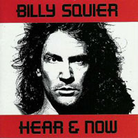 [Billy Squier Hear and Now Album Cover]