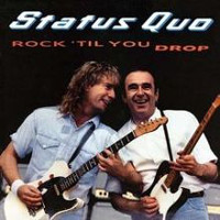 [Status Quo Rock 'Til You Drop Album Cover]