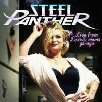 [Steel Panther Live From Lexxi's Mom's Garage Album Cover]