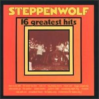 [John Kay and Steppenwolf 16 Greatest Hits Album Cover]