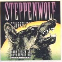 [John Kay and Steppenwolf Born To Be Wild: A Retrospective (1966-1990) Album Cover]