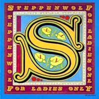 [Steppenwolf For Ladies Only Album Cover]