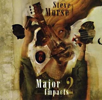 [The Steve Morse Band Major Impacts 2 Album Cover]
