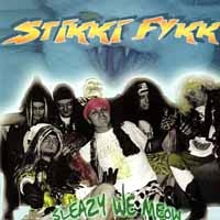 [Stikki Fykk Sleazy We Meow Album Cover]