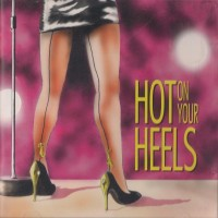 [Stilettos Hot On Your Heels Album Cover]
