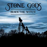 [Stone Gods Burn The Witch Album Cover]