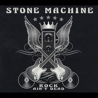 Stone Machine Rock Ain't Dead Album Cover