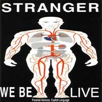 Stranger We Be Live Album Cover