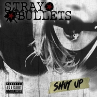[Stray Bullets Shut Up Album Cover]