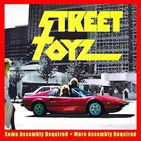 [Street Toyz Some Assembly Required  More Assembly Required Album Cover]