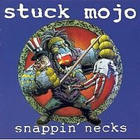 [Stuck Mojo Snappin' Necks Album Cover]