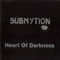 [Submytion Heart Of Darkness Album Cover]