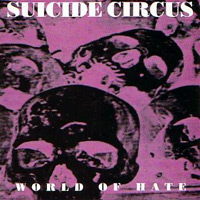 [Suicide Circus World of Hate Album Cover]