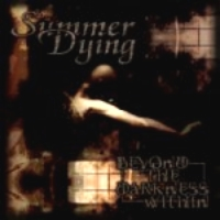 [Summer Dying Beyond The Darkness Within Album Cover]