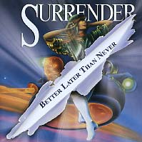 [Surrender Better Later Than Never Album Cover]