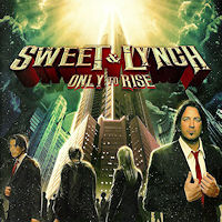 [Sweet and Lynch Only To Rise Album Cover]