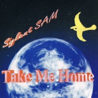 [Sylent Sam Take Me Home Album Cover]