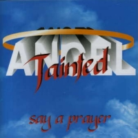 [Tainted Angel Say A Prayer Album Cover]