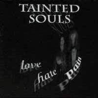 [Tainted Souls Love - Hate - Pain Album Cover]