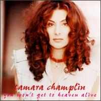 Tamara Champlin You Won't Get To Heaven Alive Album Cover