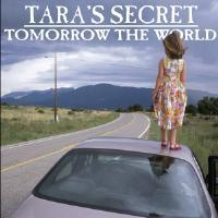 [Tara's Secret Tomorrow the World Album Cover]